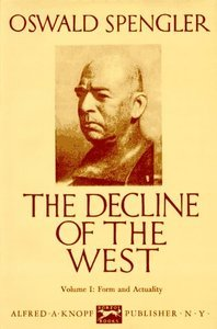 The Decline of the West, Vol 1 by Oswald Spengler