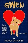 Gwen: A Love Story About a Girl, a Boy, and a Pit Bull