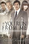 If You Run From Me (Winterfield, #4)
