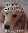 In Dog We Trust (Golden Retriever Mystery #1)