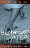 Bartender Wanted: A Rose Leary Mystery (The Rose Leary Series) (Volume 1)