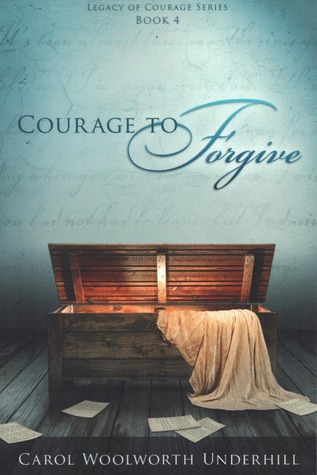 Courage to Forgive (Legacy of Courage, #4)