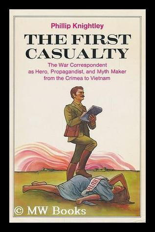 The First Casualty by Phillip Knightley