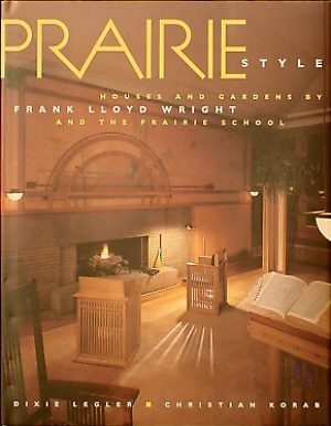 Prairie Style: Houses & Gardens by Frank Lloyd Wright