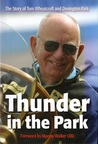 Thunder in the Park: The Story of Tom Wheatcroft and Donington Park
