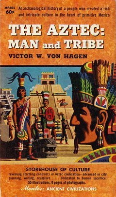 The Aztec: Man and Tribe