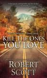 Kill the Ones You Love