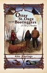 Otter St. Onge and the Bootleggers: A Tale of Adventure