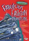 Fabulous Fashion Inventions