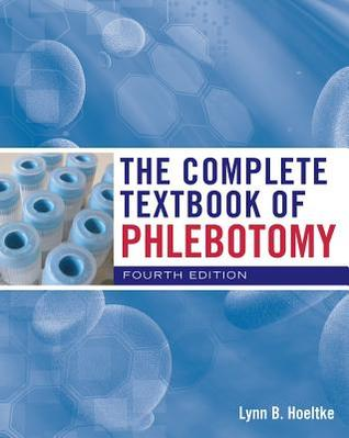 The Complete Textbook of Phlebotomy by Lynn B. Hoeltke