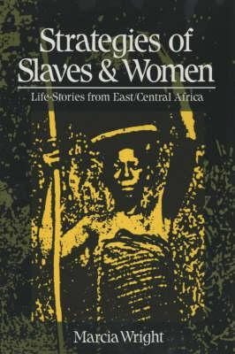 Strategies of Slaves and Women: Life-Stories from East/Central Africa