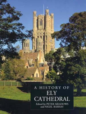 A History of Ely Cathedral