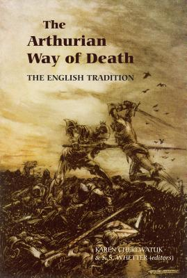 The Arthurian Way of Death: The English Tradition