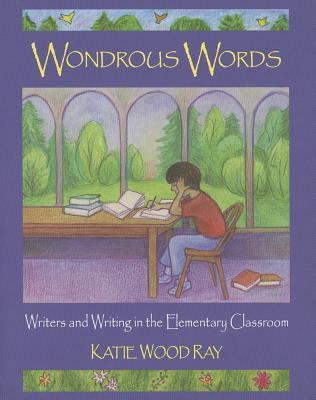 Wondrous Words by Katie Wood Ray