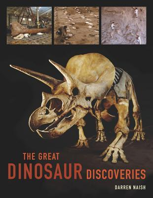 The Great Dinosaur Discoveries by Darren Naish