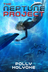 The Neptune Project (The Neptune Project, #1) by Polly Holyoke