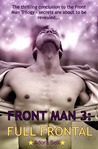 Full Frontal (Front Man, #3)