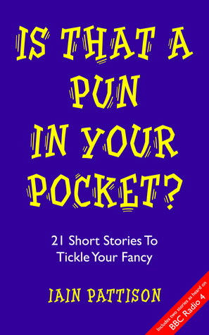 Is That A Pun In Your Pocket? 21 Short Stories To Tickle Your Fancy