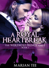 A Royal Heartbreak  (The Moretti Werewolf, #2)
