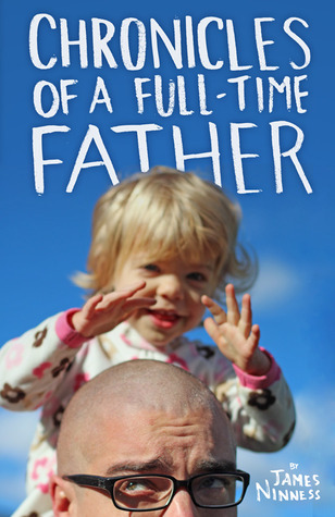 Chronicles of a Full-Time Father