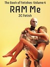 RAM Me (The Book of Fetishes)