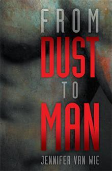 From Dust to Man