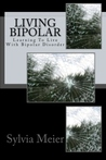 Living Bipolar: Learning to Live with Bipolar Disorder