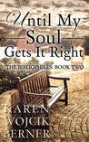 Until My Soul Gets It Right (The Bibliophiles #2)