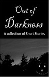 Out of Darkness (A collection of Short Stories)