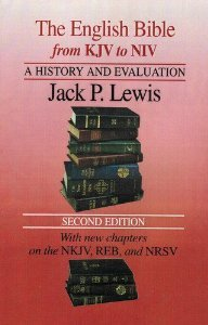 The English Bible, from KJV to NIV: A History and Evaluation: