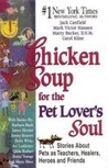 Chicken Soup For The Pet Lover's Soul: Stories About Pets as Teachers, Healers, Heroes, and Friends