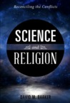 Science and Religion: Reconciling the Conflicts