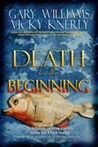 Death in the Beginning by Gary Williams
