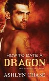 How to Date a Dragon (Flirting with Fangs Trilogy, #2)
