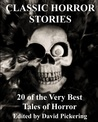 Classic Horror Stories by David Pickering