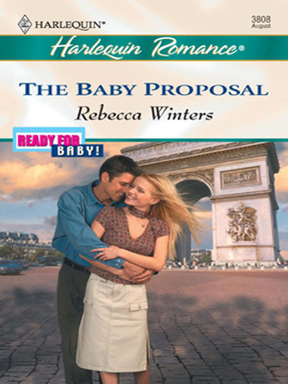 The Baby Proposal by Rebecca Winters