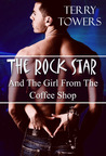 The Rock Star And The Girl From The Coffee Shop (The Rock Star and The Girl From The Coffee Shop, #1)