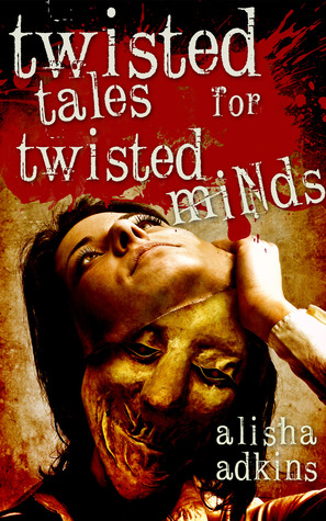 Twisted Tales for Twisted Minds