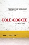 Cold-Cocked: On Hockey