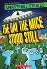 The Day the Mice Stood Still (Dr. Roach's Monstrous Stories #4)