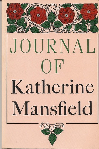 Journal of Katherine Mansfield by Katherine Mansfield