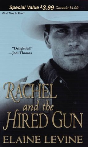 Rachel and the Hired Gun by Elaine Levine