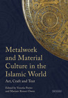 Metalwork and Material Culture in the Islamic World: Art, Craft and Text
