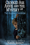 Crooked Ass Annie and the Mystery of the Missing Children