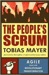 The People's Scrum: Agile Ideas for Revolutionary Transformation