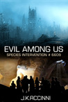 Evil Among Us by J.K. Accinni