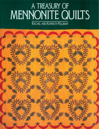 Treasury of Mennonite Quilts by Rachel T. Pellman