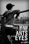 The Man With The Ants In His Eyes