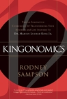 Kingonomics: Insights from Dr. Martin Luther King Jr. to Transform Your Business and Your Life