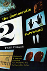 The Democratic Surround: Multimedia and American Liberalism from World War II to the Psychedelic Sixties
